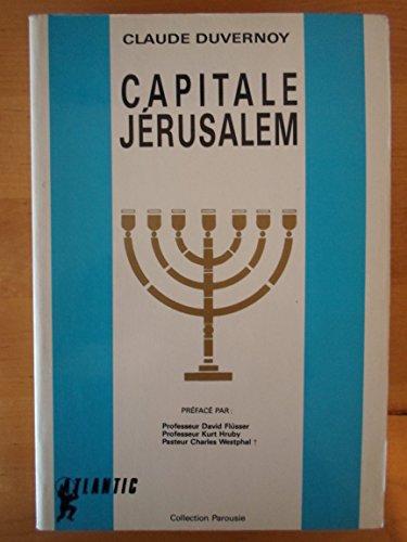 Capitale Jérusalem ou le Sionisme de Dieu: Claude Duvernoy