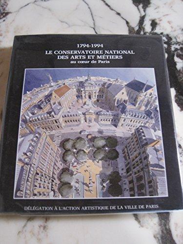 9782905118776: Le conservatoire national des arts et métiers au coeur de Paris