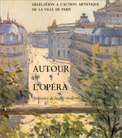 9782905118806: Autour de l'Opéra : Naissance de la ville moderne