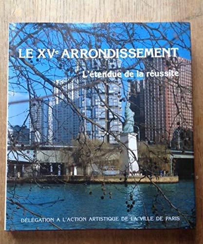 9782905118851: Le XVe arrondissement: L'étendue de la réussite