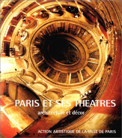 9782905118981: Paris et ses Th��tres, Architecture et D�cor
