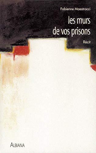 9782905124821: Les Murs de vos prisons