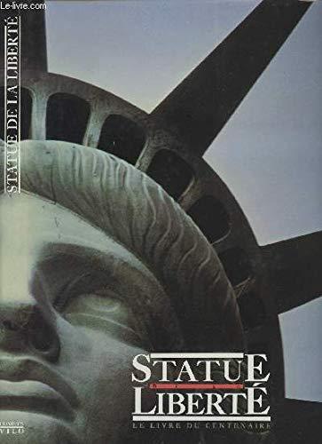 9782905129000: Statue de la Liberté: Le livre du centenaire (French Edition)