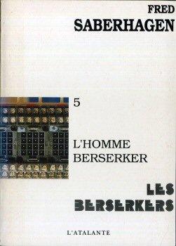 9782905158567: Les Berserkers, Tome 5 : L'homme Berserker