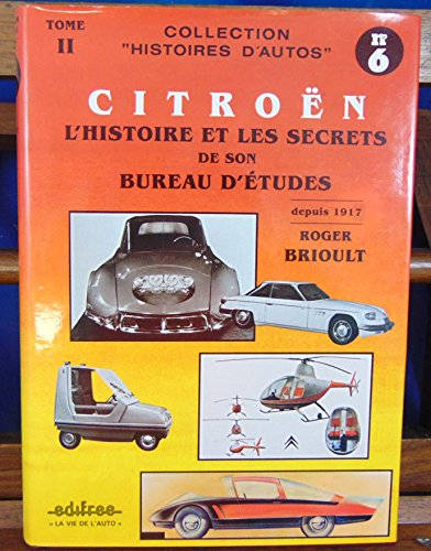 9782905171061: Citro�n, l'histoire et les secrets de son bureau d'�tudes / nees de pere inconnu (Hist d Autos)