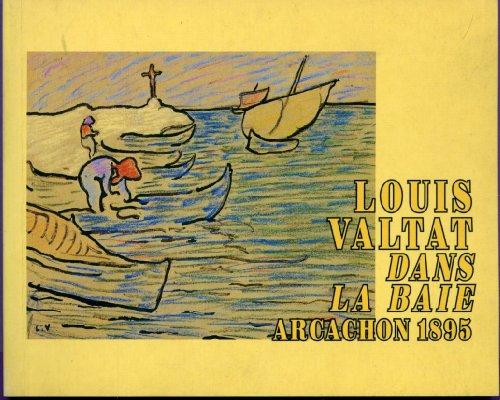 LOUIS VALTAT dans la Baie - Arcachon: Louis Valtat -