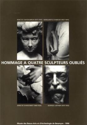 9782905193278: Hommage à quatre sculpteurs oubliés : Exposition, Musée des beaux-arts et d'archéologie de Besançon, 29 juin-2 décembre 1996