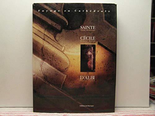 Sainte Cécile d'Albi. Texte de Robert Dulau et Patrice Calvel.: WILLAUME (Alain) [...