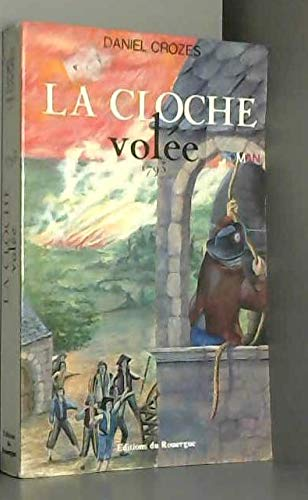9782905209344: La cloche volée, 1793: Roman (Feux de la liberté) (French Edition)