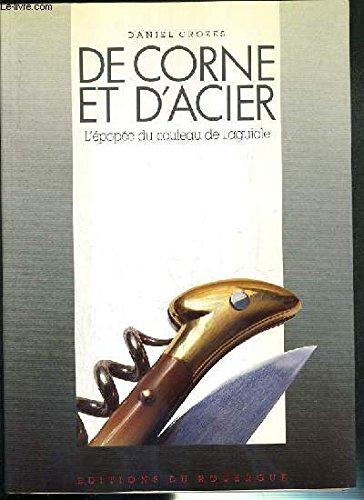 9782905209450: De corne et d'acier: L'épopée du couteau de Laguiole (French Edition)