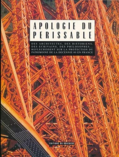 Apologie du perissable (Patrimoine) (French Edition): Collectif