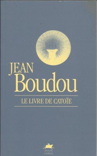 Le livre de Catoïe: Boudou, J