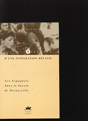 9782905209993: Histoire d'une intégration réussie : Les Espagnols dans le bassin de Decazeville