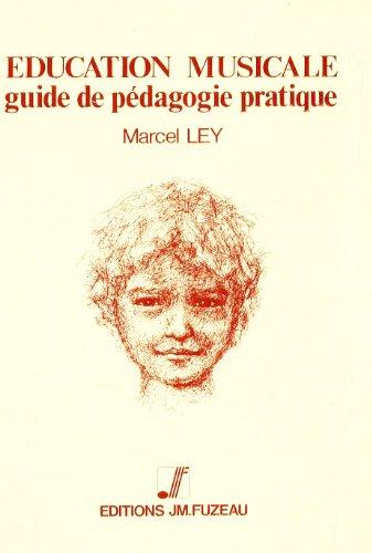 9782905217080: Education musicale : Guide de pédagogie pratique