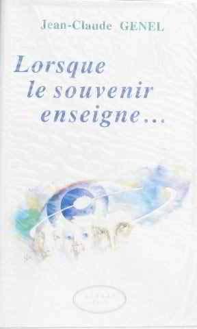 Lorsque le souvenir enseigne- [Jan 01, 1990]: Jean-Claude Genel