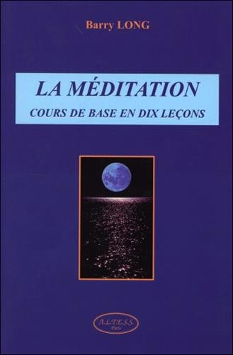 9782905219930: La méditation : Cours de base en dix leçons
