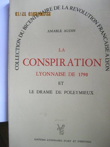 La Conspiration lyonnaise de 1790 et le: Amable Audin
