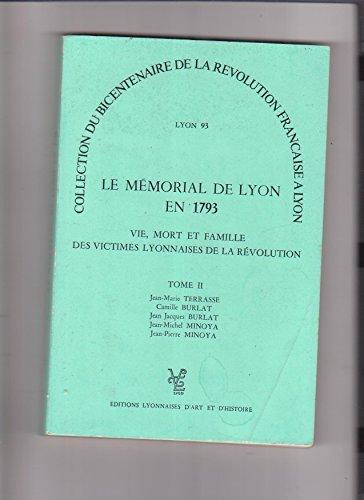 9782905230065: Le Memorial de Lyon en 1793: Vie, mort et famille des victimes lyonnaises de la Revolution (Collection du bicentenaire de la Revolution francaise a Lyon) (French Edition)