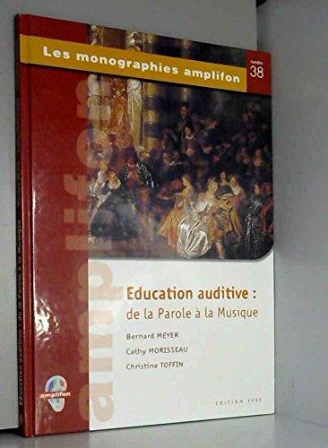 9782905238313: �ducation auditive : De la parole � la musique (Les monographies Amplifon)