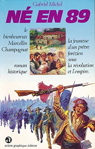 NÉ EN 89. Roman historique [Le bienheureux: Marcellin Champagnat /
