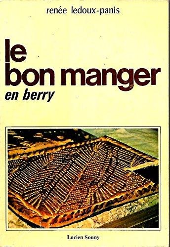 Le bon manger en Berry: Ledoux-Panis, Renee