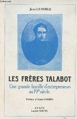 Les frères Talabot. Une grande famille d'entrepreneurs: LENOBLE (Jean)