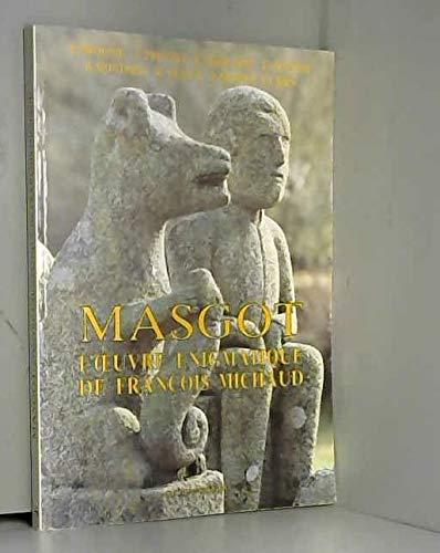 MASGOT - L'oeuvre enigmatique de François michaud: BROUSSE ( R. ) & FREYTET ( A. ) & ...