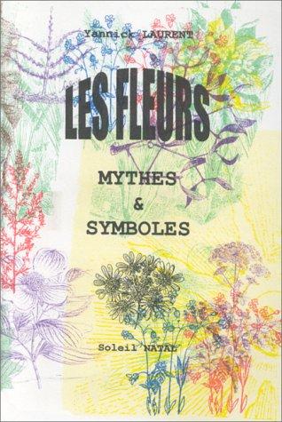 9782905270863: Les fleurs, mythes et symboles