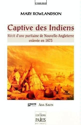 9782905291387: Captive des Indiens : Récit d'une Puritaine de Nouvelle-Angleterre enlevée en 1675