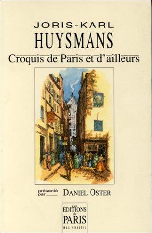 Croquis de Paris et d'ailleurs: Huysmans, Joris-Karl