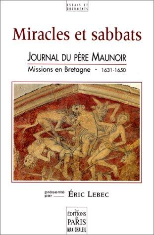9782905291653: Miracles et sabbats: Journal du Père Maunoir : missions en Bretagne, 1631-1650 (Essais et documents) (French Edition)