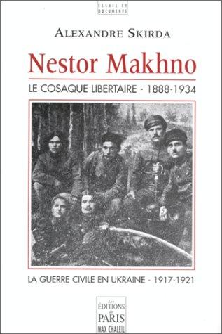 9782905291875: Nestor Makhno - Le Cosaque libertaire - 1888-1934