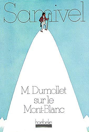 9782905292193: M. Dumollet sur le Mont-Blanc