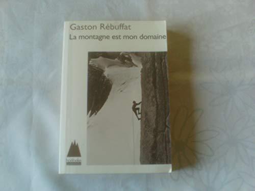 9782905292711: La montagne est mon domaine (Retour à la montagne) (French Edition)