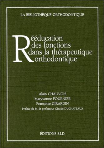 9782905302038: reeducation des fonctions dans la therapeutique orthodontique
