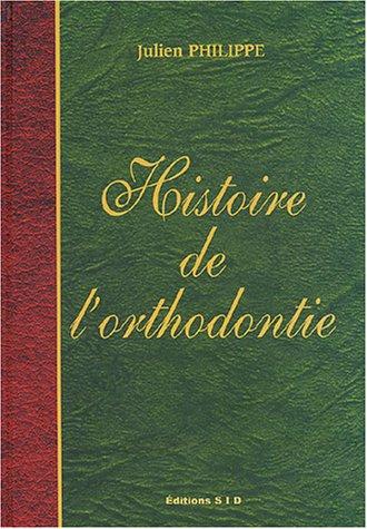 9782905302366: histoire de l'orthodontie