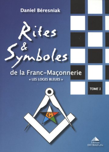 rites et symboles de la franc-maconnerie t.1: BÃ resniak, Daniel