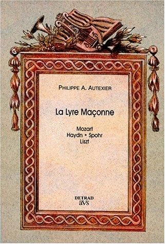 9782905319562: La lyre maconne: Haydn, Mozart, Spohr, Liszt (French Edition)