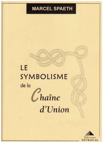 9782905319609: Symbolisme de la Cha�ne d'Union (le) Nouvelle �dition