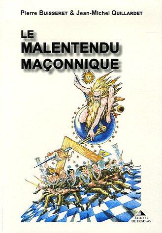 9782905319999: Le malentendu maçonnique