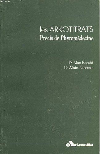 9782905328229: Les Arkotitrats - Précis de Phytomédecine