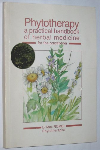 Phytotherapy A Practical Handbook of Herbal Medicine for the Practitioner
