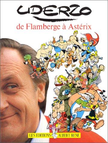 9782905336002: Uderzo de Flambergé à Astérix (Dérivés Astérix) (French Edition)
