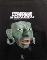 Rediscovered Masterpieces of Mesoamerica: Mexico-Guatemala-Honduras: Jean-Louis Sonnery, Gerald