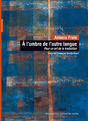 9782905357083: A l'ombre de l'autre langue: Pour un art de la traduction