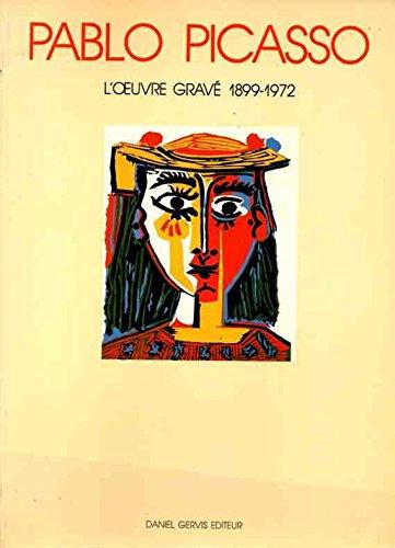 Picasso l'oeuvre gravé 1899-1972 ------ [ Catalogue: BOURET ( Blandine