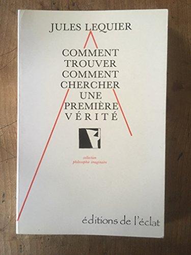 9782905372000: Comment trouver, comment chercher une première vérité (Collection Philosophie imaginaire) (French Edition)