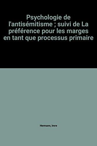 9782905372086: Psychologie de l'antis�mitisme ; suivi de La pr�f�rence pour les marges en tant que processus primaire