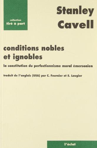 9782905372864: Conditions nobles et ignobles : La Constitution du perfectionnisme moral émersonien