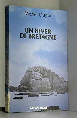 9782905373038: Un hiver de Bretagne (French Edition)